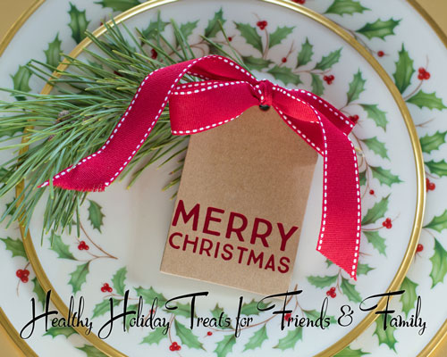 Healthy Holiday Treats for Friends and Family